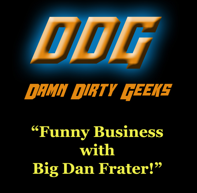The Damn Dirty Geeks get into funny business with Big Dan Frater actors Brian Howe and Alison Martin