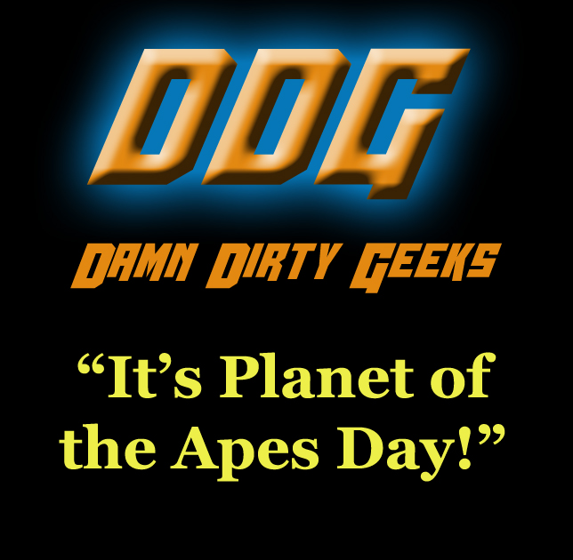 It's the Damn Dirty Geeks' special Planet of the Apes Day podcast episode with guest Dana Gould