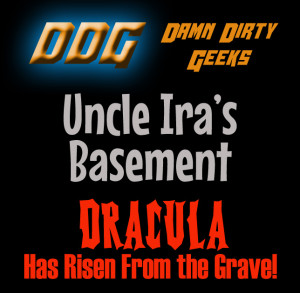 The Damn Dirty Geeks pay the first of many tributes to the great actor Christopher Lee with our Uncle Ira's Basement podcast on DRACULA HAS RISEN FROM THE GRAVE.