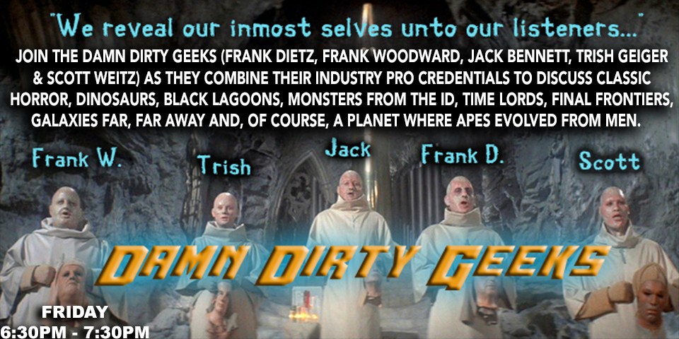 Join the Damn Dirty Geeks at our live podcast recording from Monsterpalooza 2017 on April 7th from 6:30-7:30pm at the Pasadena Convention Center. Tickets to the convention are still available!